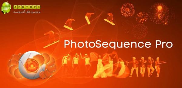 دانلود نرم افزار عکاسی حرفه ای اندروید PhotoSequence Pro