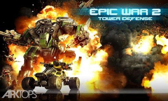 دانلود بازی جدید Epic War TD 2 1.0.0 بازی جنگ حماسی 2 + دیتای 4 پردازنده