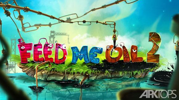 دانلود Feed Me Oil 2