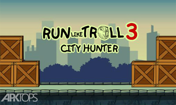 Run like troll 3  City Hunter - بازی مثل یک ترول بدو 3