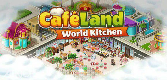 Cafeland - World Kitchen بازی آشپزخانه جهانی اندروید