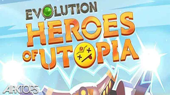 دانلود Evolution: Heroes of Utopia