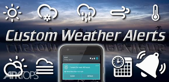 Custom Weather Alerts Pro دانلود کاستوم ودر آلرتز برنامه اطلاع رسانی آب و هوا اندروید
