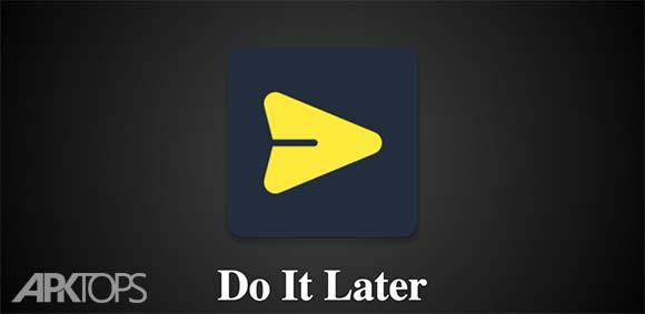 Do It Later دانلود بعدا انجام بده برنامه برنامه ریزی کار ها
