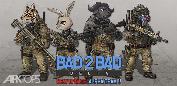 BAD 2 BAD DELTA دانلود بازی بد در بد
