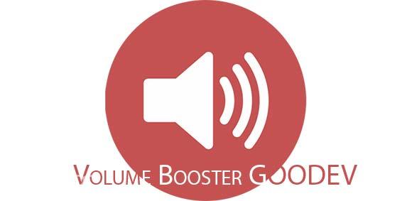 Volume Booster GOODEV دانلود برنامه تقویت کننده صدا