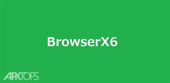 BrowserX6 دانلود برنامه مرورگر اینترنت 6ایکس