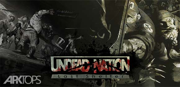 Undead Nation Last Shelter دانلود بازی ملت زنده اخرین پناه