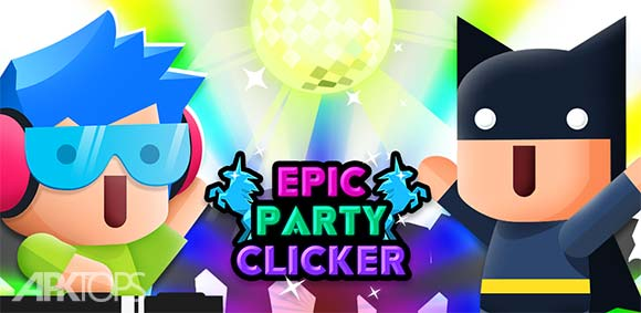 Epic Party Clicker - Throw Epic Dance Parties! دانلود بازی کلیکی مهمانی بزرگ