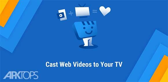 Web Video Cast | Browser to TV (Chromecast/DLNA/+) دانلود برنامه اشتراک گذاری صفحه نمایش