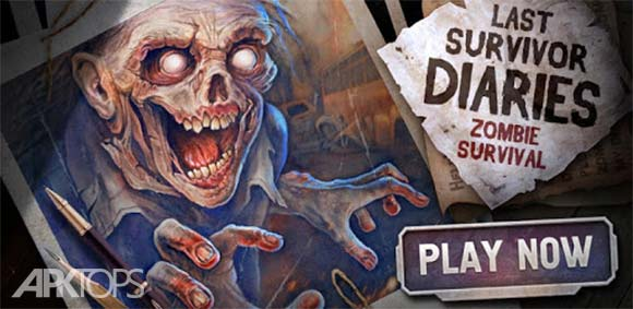 Last Survivor Diaries - Zombie Survival دانلود بازی خاطرات اخرین بازمانده