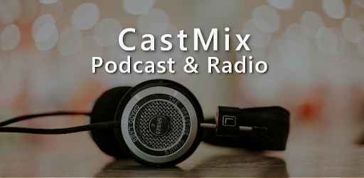 CastMix Podcasts - Podcast and Radio player
