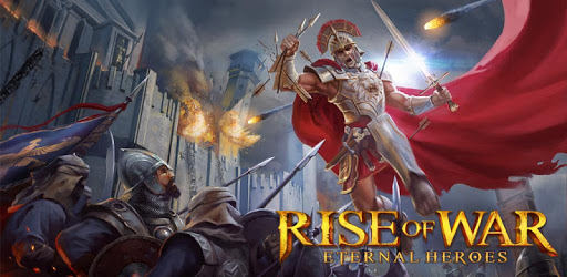 Rise of War : Eternal Heroes