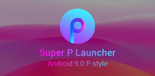 Super P Launcher for P 9.0 launcher, theme