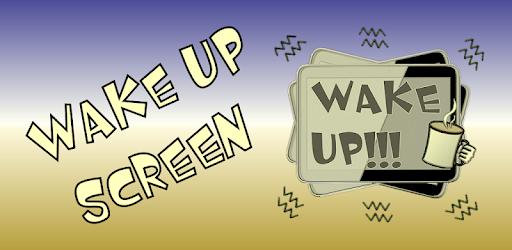 Wake Up Screen